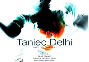 Plakat spektaklu Taniec delhi